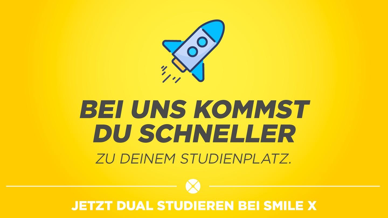 JETZT DUAL STUDIEREN BEI SMILE X