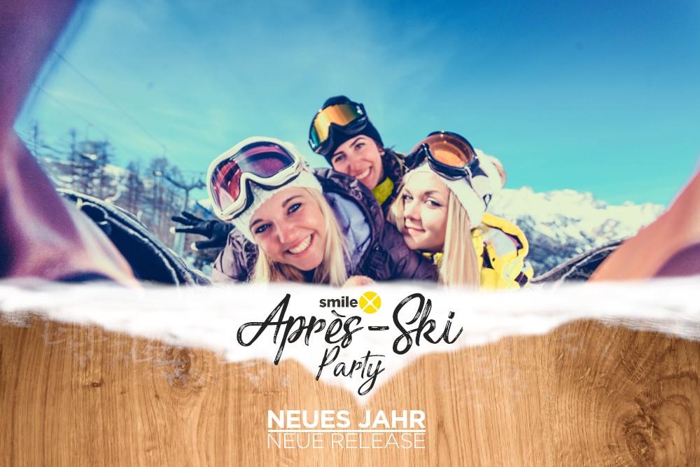 SMILE X Après Ski Party. NEUES JAHR. NEUE RELEASE.